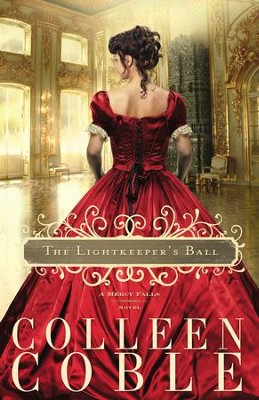 The Lightkeeper's Ball, Mercy Falls Series #3   -     By: Colleen Coble