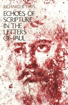 Echoes of Scripture in the Letters of Paul    -     By: Richard B. Hays