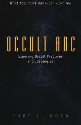 Occult ABC  -     By: Kurt E. Koch