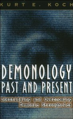 Demonology Past & Present   -     By: Kurt E. Koch