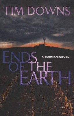 Ends of the Earth, A Bug Man Series #5   -     By: Tim Downs