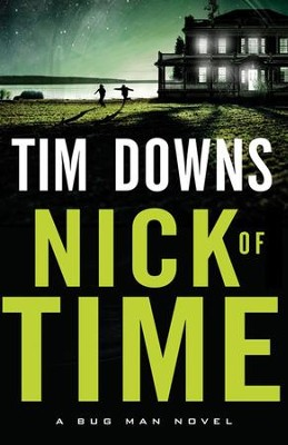Nick of Time, A Bug Man Series #6    -     By: Tim Downs