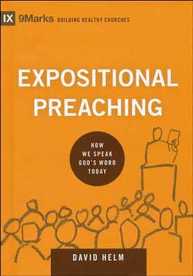 Expositional Preaching: How We Speak God's Word Today  -     By: David R. Helm