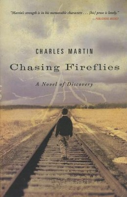 Chasing Fireflies     -     By: Charles Martin