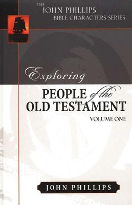 Exploring People of the Old Testament, Volume 1   -     By: John Phillips