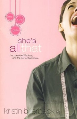 She's All That, Spa Girls Series #1   -     By: Kristin Billerbeck
