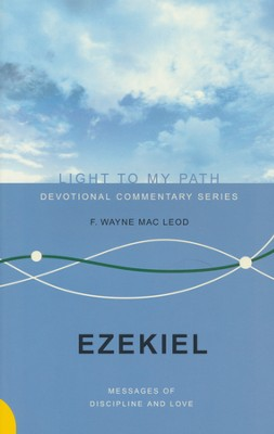 Ezekiel: Messages of Discipline and Love - Slightly Imperfect  -     By: F. Wayne MacLeod