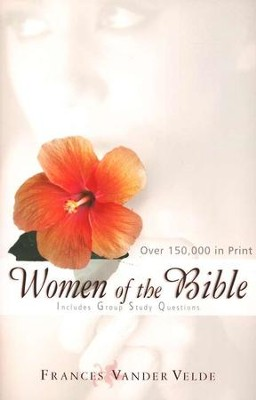 Women of the Bible   -     By: Frances Vander Velde