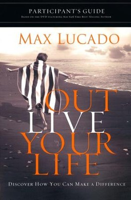Outlive Your Life Participant's Guide - Slightly Imperfect  -     By: Max Lucado