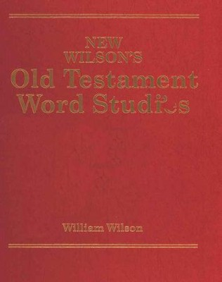 New Wilson's Old Testament Word Studies   -     By: William Wilson