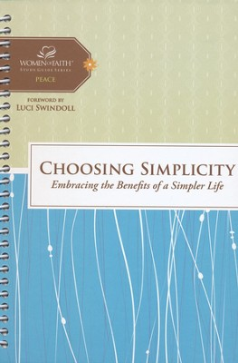 Choosing Simplicity, Women of Faith Studies           -     By: Women of Faith