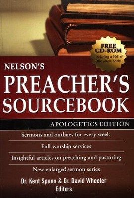 Nelson's Preacher's Sourcebook, Apologetics Edition with CD-ROM  -     Edited By: Kent Spann, David Wheeler     By: Edited by Kent Spann & David Wheeler
