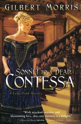 Sonnet to a Dead Contessa, Lady Trent Mystery Series #3   -     By: Gilbert Morris