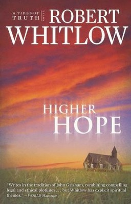 Higher Hope, Tides of Truth Series #2   -     By: Robert Whitlow