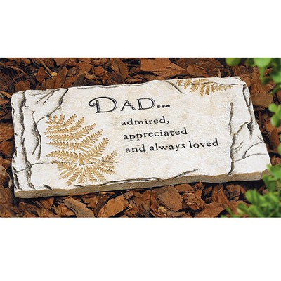 Dad; Admired, Appreciated and Always Loved Garden Stone  -
