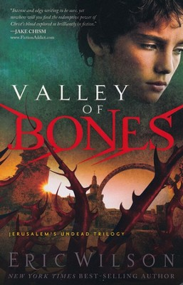 Valley of Bones, Jerusalem Undead Trilogy Series #3   -     By: Eric Wilson
