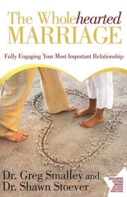 The Wholehearted Marriage: Fully Engaging Your Most Important Relationship - Slightly Imperfect  -     By: Dr. Greg Smalley, Dr. Shawn Stoever