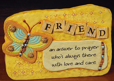 Friend, An Answer to Prayer Plaque  -