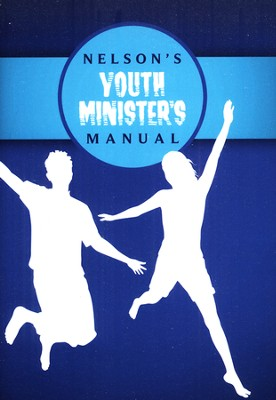 Nelson's Youth Minister's Manual, NKJV Edition  -     By: Theresa Plemmons Reiter