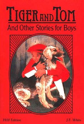 Tiger and Tom and Other Stories for Boys 1910 edition  -