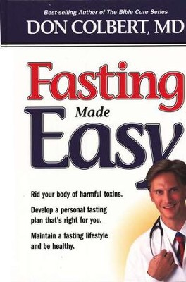 Fasting Made Easy              -     By: Don Colbert M.D.