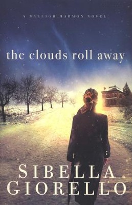 The Clouds Roll Away, Raleigh Harmon Series #2   -     By: Sibella Giorello