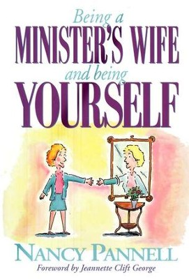Being a Minister's Wife and Being Yourself   -     By: Nancy Pannell