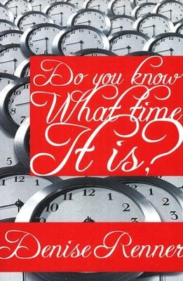 Do You Know What Time It Is?  -     By: Rick Renner