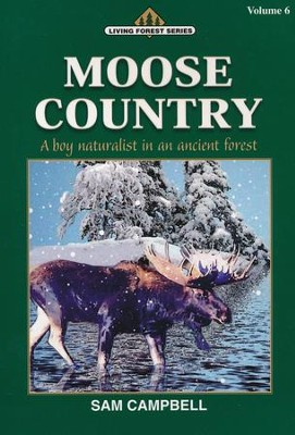 Living Forest Series, Moose Country, Volume 6   -     By: Sam Campbell