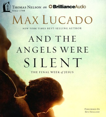 And The Angels Were Silent Unabridged Audiobook on CD  -     By: Max Lucado