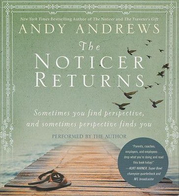 The Noticer Returns: Sometimes you find perspective, and sometime perspective finds you - unabridged audiobook on CD  -     By: Andy Andrews