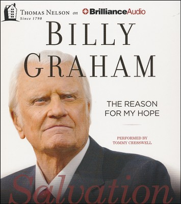 The Reason for My Hope: Salvation Audio CD   -     By: Billy Graham, Tommy Cresswell
