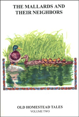 Old Homestead Tales Volume Two: The Mallards and Their Neighbors   -     By: Neil Wayne Northey