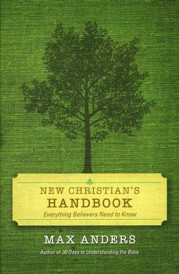 The New Christian's Handbook: Everything Believers Need to Know, Revised Edition - Slightly Imperfect  -     By: Max Anders
