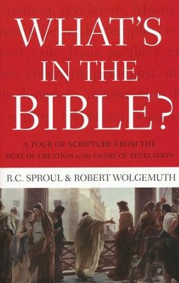 What's In the Bible: An All-in-One Guide to God's Word - Slightly Imperfect  -     By: R.C. Sproul, Robert Wolgemuth