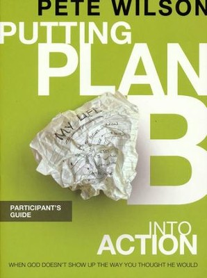 Putting Plan B into Action Participant's Guide - Slightly Imperfect  -     By: Pete Wilson