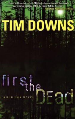First the Dead, Bug Man Series #3   -     By: Tim Downs