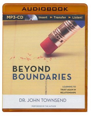 Beyond Boundaries: Learning to Trust Again in Relationships - unabridged audiobook on MP3-CD  -     By: John Townsend