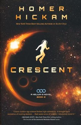 Crescent, Helium 3 Series #2  -     By: Homer Hickam