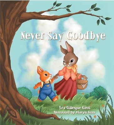Never Say Goodbye - eBook  -     By: Lea Gillespie Gant