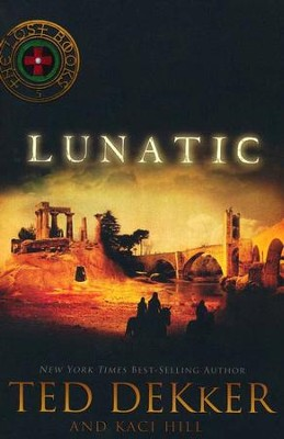 Lunatic, The Lost Books #5  -     By: Ted Dekker