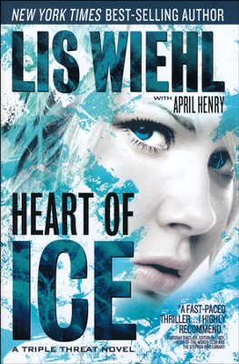 Heart of Ice, Triple Threat Series #3   -     By: Lis Wiehl, April Henry