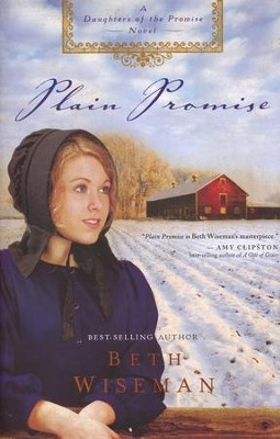 Plain Promise, Daughters of the Promise Series #3  -     By: Beth Wiseman