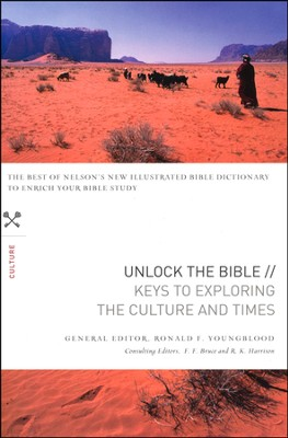 Unlock the Bible: Keys to Exploring the Culture and Times  -     Edited By: F. Bruce     By: Ronald Youngblood