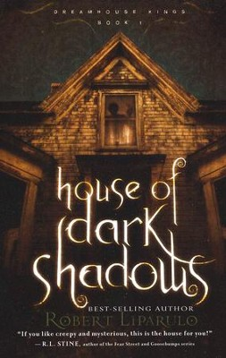 House of Dark Shadows, Dreamhouse Kings Series #1   -     By: Robert Liparulo