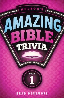 Nelson's Amazing Bible Trivia- Vol 1 - Slightly Imperfect  -     By: Brad Densmore