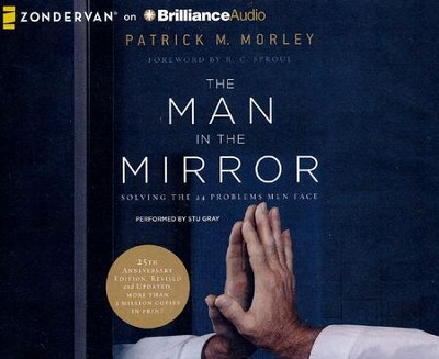 The Man in the Mirror: Solving the 24 Problems Men Face - unabridged audiobook on CD  -     By: Patrick Morley