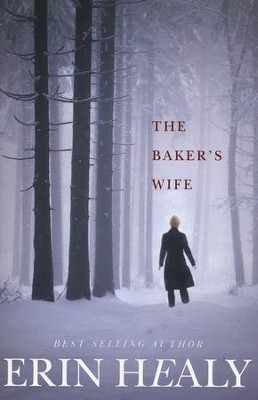 The Baker's Wife  -     By: Erin Healy