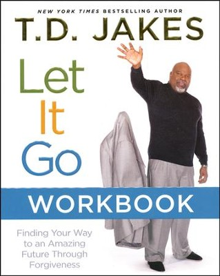 Let It Go Workbook  -     By: T.D. Jakes