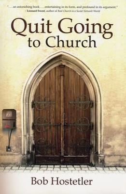 Quit Going to Church  -     By: Bob Hostetler
